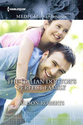 The Italian Doctor's Perfect Family by Alison Roberts