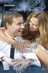Marrying the Millionaire Doctor by Alison Roberts