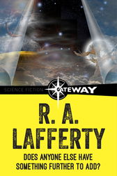 Does Anyone Else Have Something Further to Add? by R. A. Lafferty