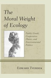 The Moral Weight of Ecology by Edward F. Tverdek