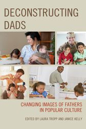 Deconstructing Dads by Laura Tropp