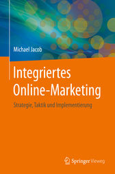 Integriertes Online-Marketing by Michael Jacob
