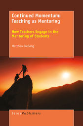 Continued Momentum: Teaching as Mentoring by Matthew DeJong