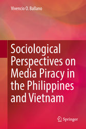 Sociological Perspectives on Media Piracy in the Philippines and Vietnam by Vivencio O. Ballano