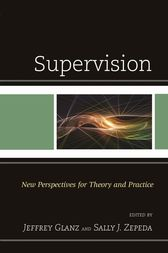 Supervision by Dr. Jeffrey Glanz
