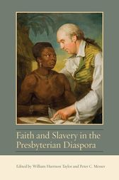 Faith and Slavery in the Presbyterian Diaspora by William Harrison Taylor