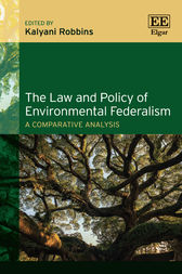 The Law and Policy of Environmental Federalism by Kalyani Robbins