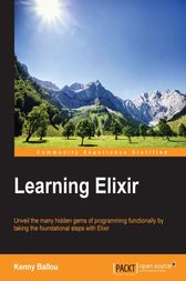 Learning Elixir by Kenny Ballou