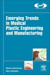 Emerging Trends in Medical Plastic Engineering and Manufacturing by Markus Schönberger