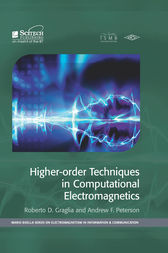 Higher-Order Techniques in Computational Electromagnetics by Roberto D. Graglia