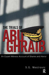 Trials of Abu Ghraib by S. G. Mestrovic