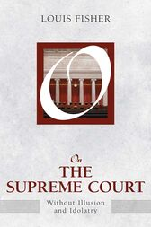 On the Supreme Court by Louis Fisher