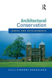 Architectural Conservation: Issues and Developments by Vincent Shacklock