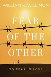 Fear of the Other by William H. Willimon