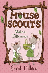Mouse Scouts: Make A Difference by Sarah Dillard