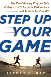 Step Up Your Game by Naresh C. Rao