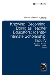 Knowing, Becoming, Doing as Teacher Educators by Stefinee E. Pinnegar