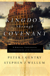 Kingdom through Covenant by Peter J. Gentry