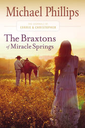 The Braxtons of Miracle Springs (The Journals of Corrie and Christopher Book #1) by Michael Phillips