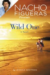Nacho Figueras Presents: Wild One by Jessica Whitman