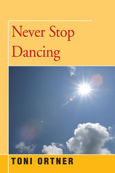 Never Stop Dancing by Toni Ortner