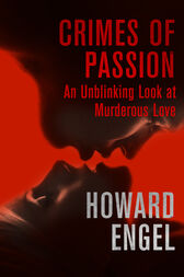 Crimes of Passion by Howard Engel
