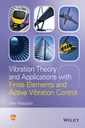 Vibration Theory and Applications with Finite Elements and Active Vibration Control by Alan Palazzolo