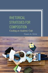 Rhetorical Strategies for Composition by Karen A. Wink
