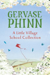 A Little Village School Collection by Gervase Phinn