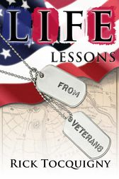 Life Lessons from Veterans by Rick Tocquigny