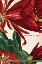 Rival Gardens by Connie Wanek