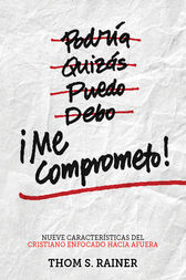 ¡Me comprometo! by Thom S. Rainer