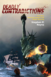 Deadly Contradictions by Stephen P. Reyna