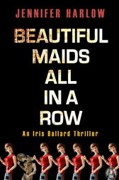 Beautiful Maids All in a Row by Jennifer Harlow