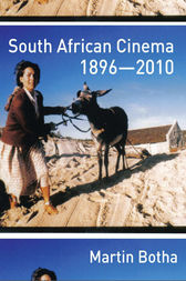 South African Cinema 1896–2010 by Martin Botha