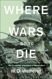 Where Wars Go to Die by W. D. Wetherell