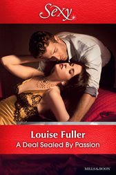 A Deal Sealed By Passion by Louise Fuller
