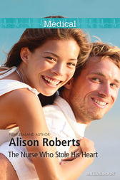 The Nurse Who Stole His Heart by Alison Roberts