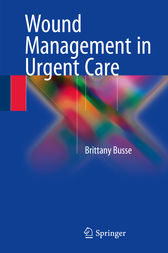 Wound Management in Urgent Care by Brittany Busse