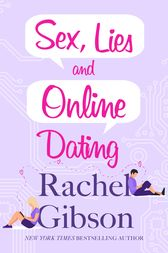 Sex, Lies and Online Dating by Rachel Gibson