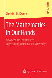 The Mathematics in Our Hands by Christina M Krause