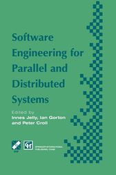 Software Engineering for Parallel and Distributed Systems by Innes Jelly