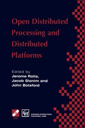 Open Distributed Processing and Distributed Platforms by Jerome Rolia