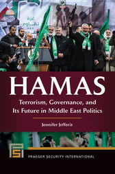 Hamas: Terrorism, Governance, and Its Future in Middle East Politics by Jennifer Jefferis