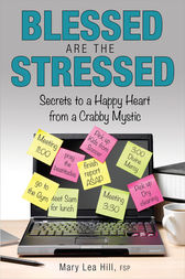 Blessed Are the Stressed by Mary Lea Hill FSP