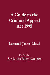 A Guide to the Criminal Appeal Act 1995 by Leonard Jason-Lloyd