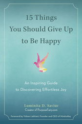 15 Things You Should Give Up to Be Happy by Luminita D. Saviuc