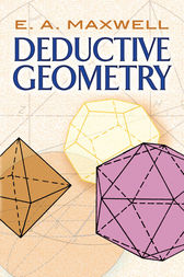Deductive Geometry by E.A. Maxwell