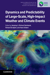 Dynamics and Predictability of Large-Scale, High-Impact Weather and Climate Events by Jianping Li