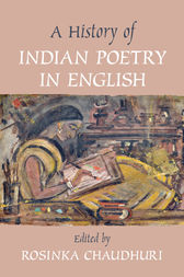 A History of Indian Poetry in English by Rosinka Chaudhuri